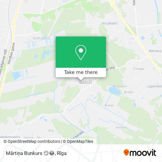 Mārtiņa Bunkurs 😏😂 map