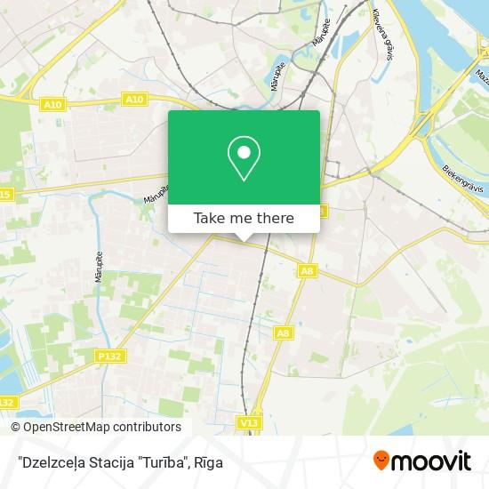 """""""Dzelzceļa Stacija """"Turība"""" map"""