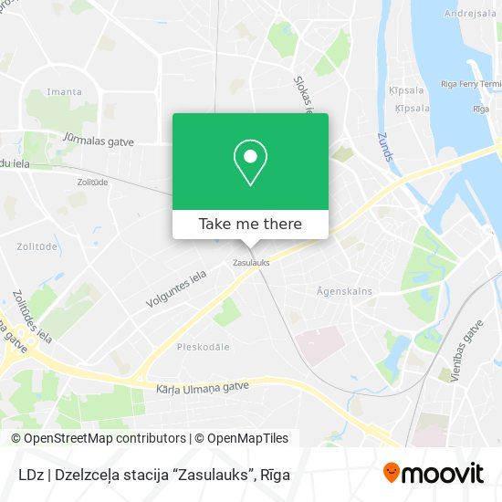 """LDz   Dzelzceļa stacija """"Zasulauks"""" map"""