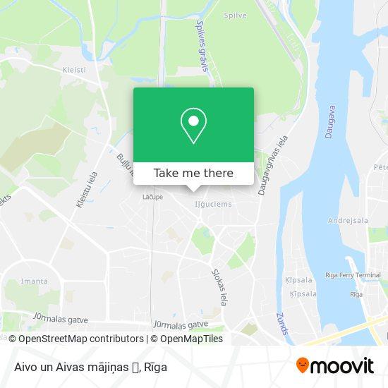 Aivo un Aivas mājiņas 🎀 map