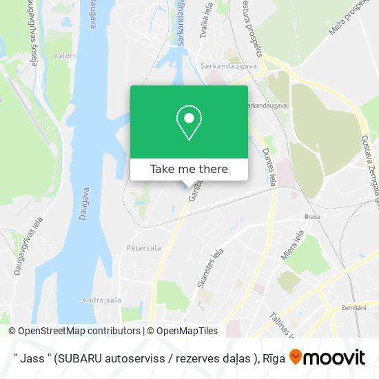 """"""" Jass """" (SUBARU autoserviss / rezerves daļas ) map"""