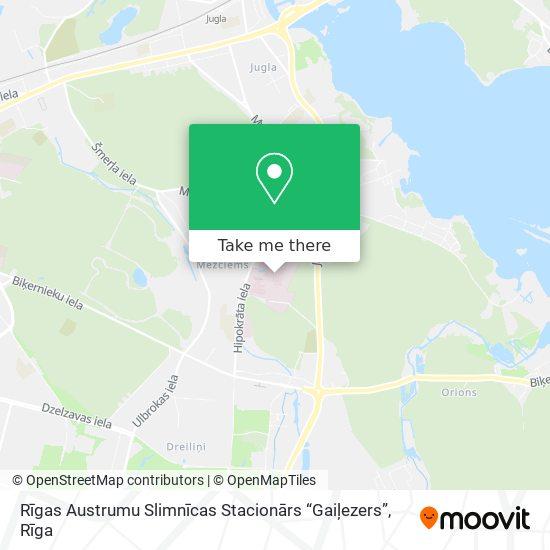 """Austrumu Slimnīca """"Gaiļezers"""" map"""
