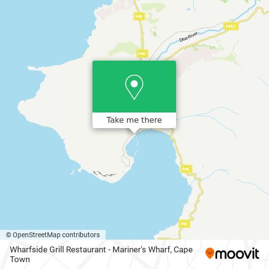 Wharfside Grill Restaurant - Mariner's Wharf map