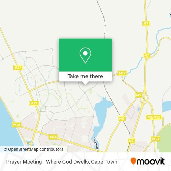Prayer Meeting - Where God Dwells map