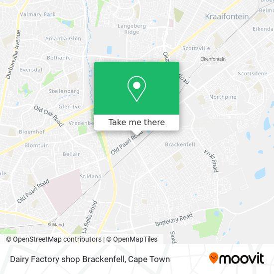 Dairy Factory shop Brackenfell map