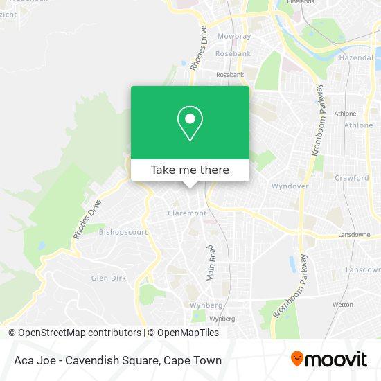 Aca Joe - Cavendish Square map