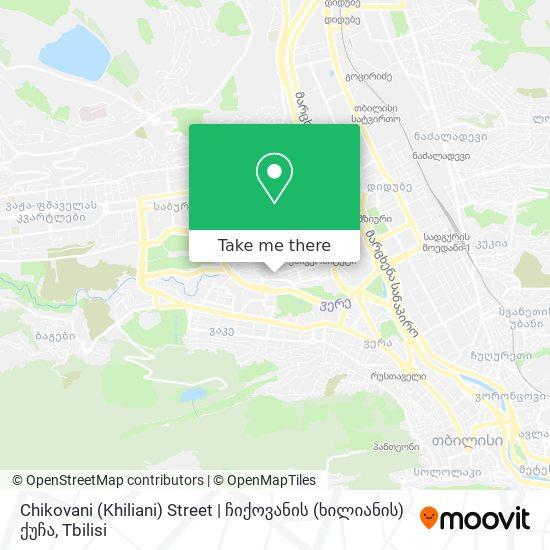 Chikovani (Khiliani) Street | ჩიქოვანის (ხილიანის) ქუჩა map
