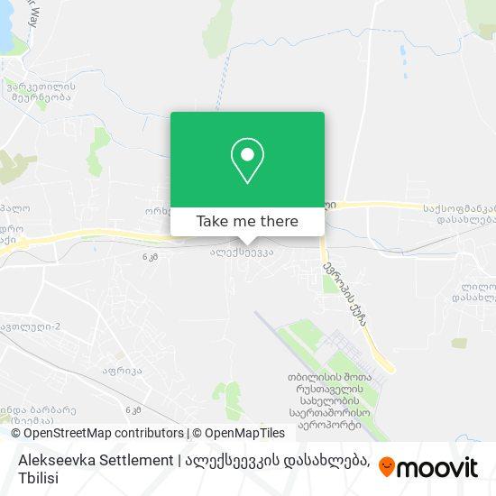 Alekseevka Settlement | ალექსეევკის დასახლება map