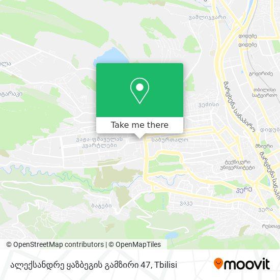 ალექსანდრე ყაზბეგის გამზირი 47 map