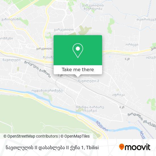 ნავთლუღის II დასახლება II ქუჩა 1 map