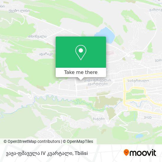 ვაჟა-ფშაველა IV კვარტალი map
