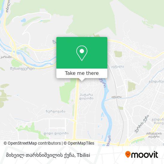 მიხეილ თარხნიშვილის ქუჩა map