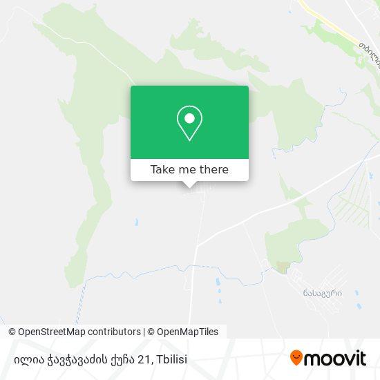 ილია ჭავჭავაძის ქუჩა 21 map
