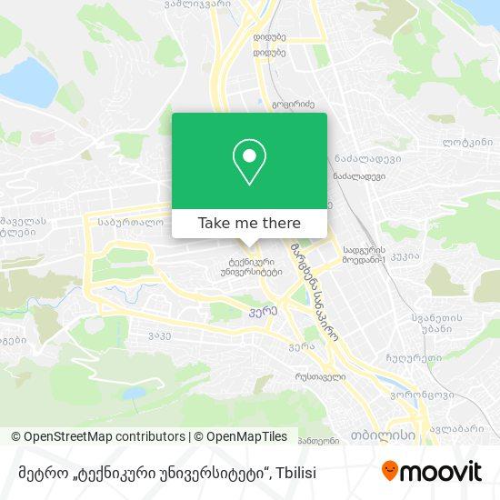 """მეტრო """"ტექნიკური უნივერსიტეტი"""" map"""