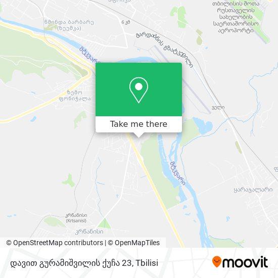დავით გურამიშვილის ქუჩა 23 map