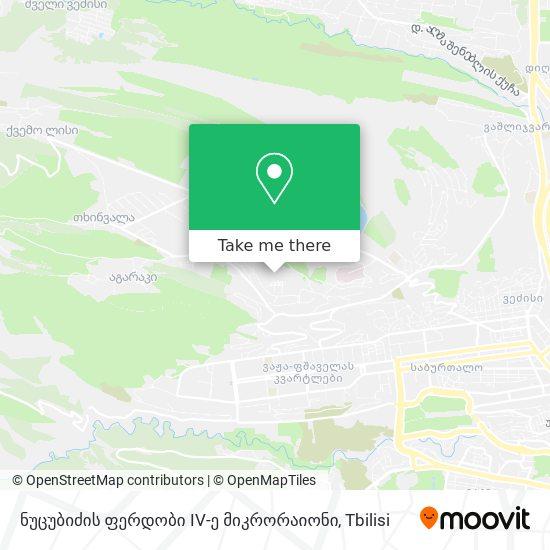 ნუცუბიძის ფერდობი IV-ე მიკრორაიონი map