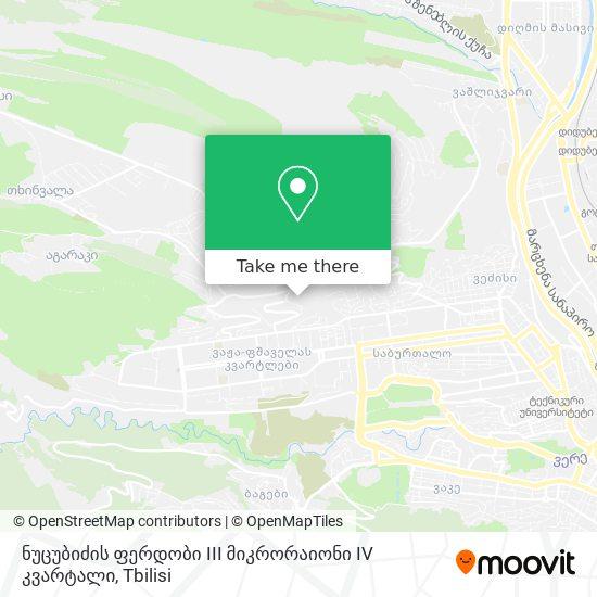 ნუცუბიძის ფერდობი III მიკრორაიონი IV კვარტალი map