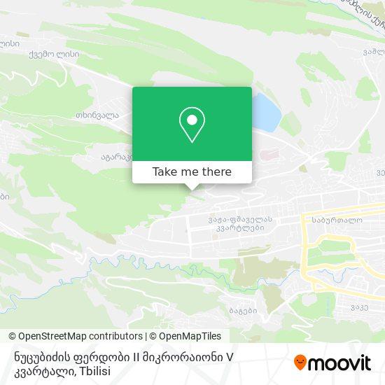 ნუცუბიძის ფერდობი II მიკრორაიონი V კვარტალი map