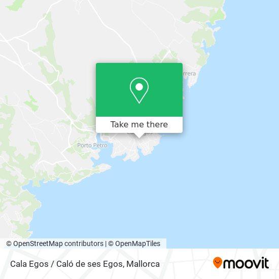 mapa Cala Egos / Caló de ses Egos