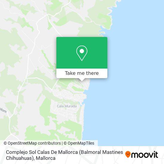 Complejo Sol Calas De Mallorca (Balmoral Mastines Chihuahuas) map