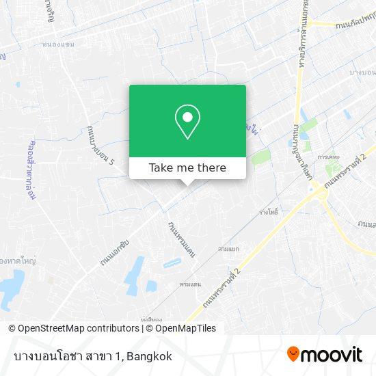 บางบอนโอชา สาขา 1 map