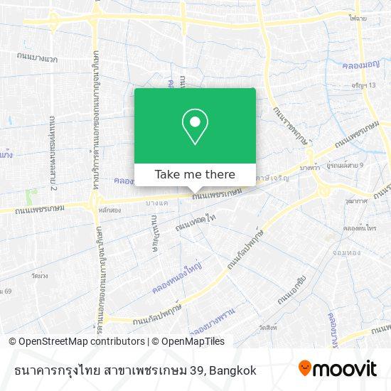 ธนาคารกรุงไทย สาขาเพชรเกษม 39 map