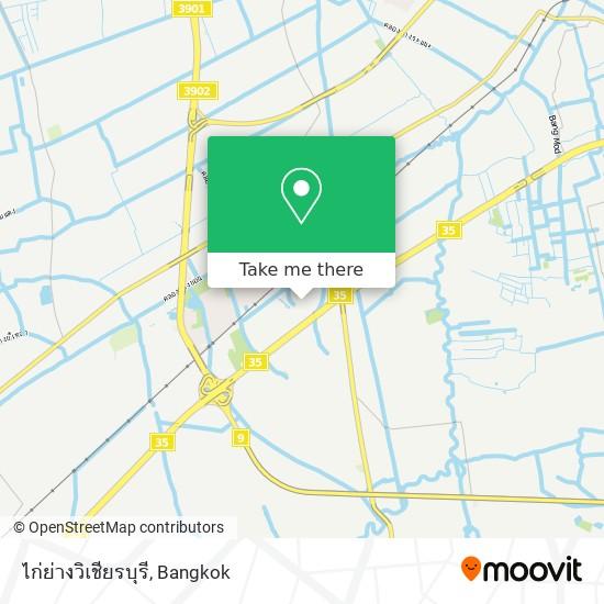 ไก่ย่างวิเชียรบุรี map