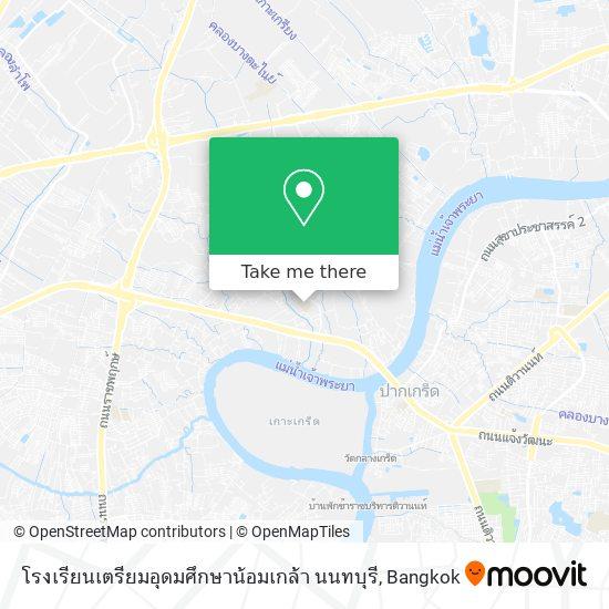 โรงเรียนเตรียมอุดมศึกษาน้อมเกล้า นนทบุรี map