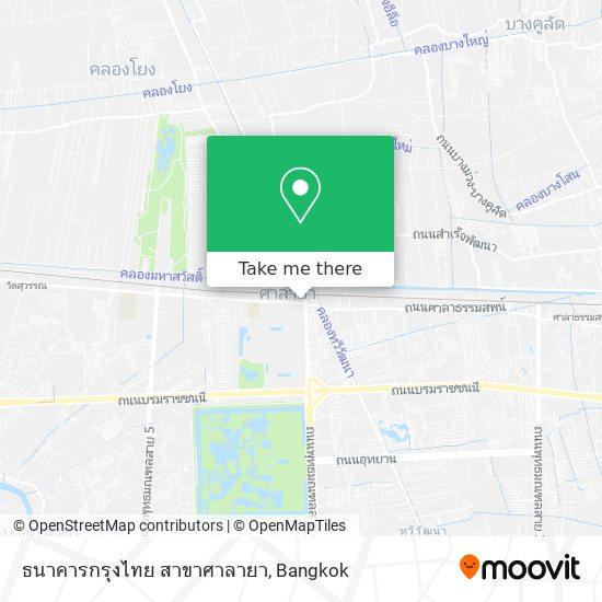 ธนาคารกรุงไทย สาขาศาลายา map