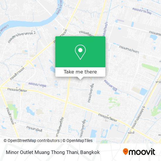 Minor Outlet Muang Thong Thani map