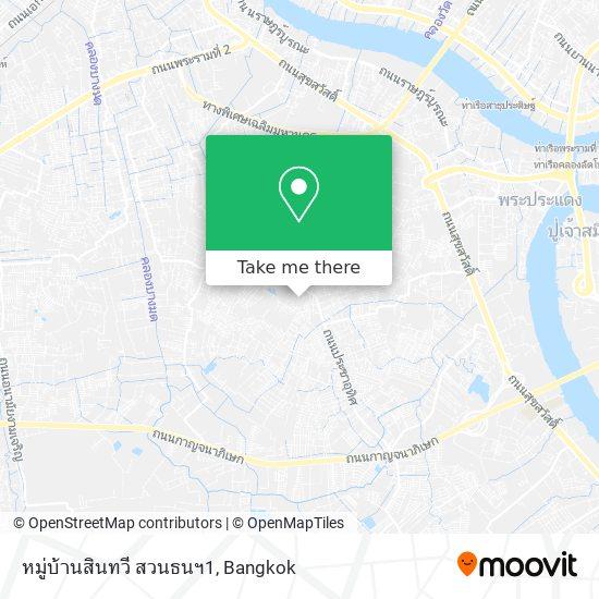หมู่บ้านสินทวี สวนธนฯ1 map