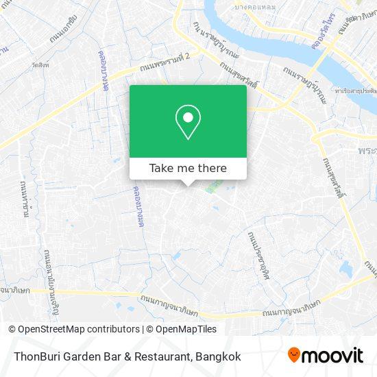 ThonBuri Garden Bar & Restaurant map