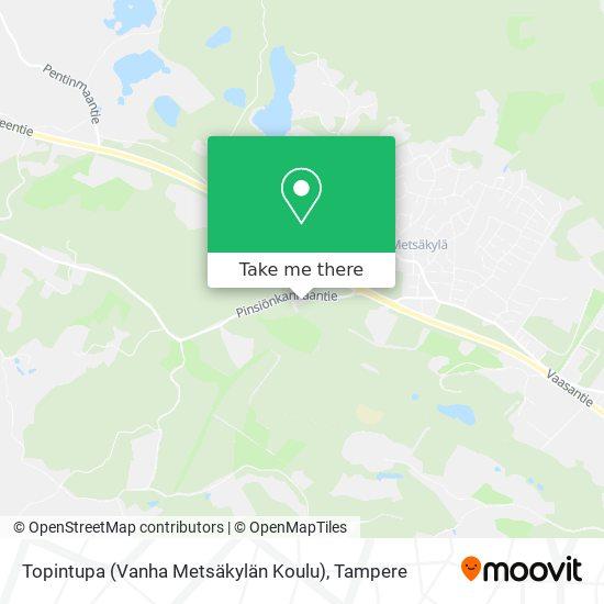 Topintupa (Vanha Metsäkylän Koulu) map