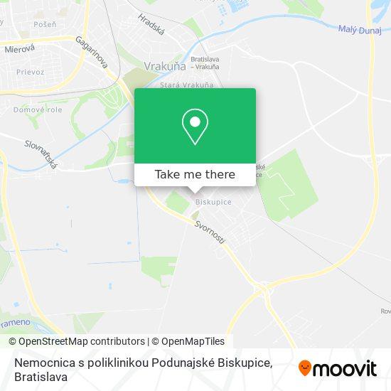 Nemocnica s poliklinikou Podunajské Biskupice map
