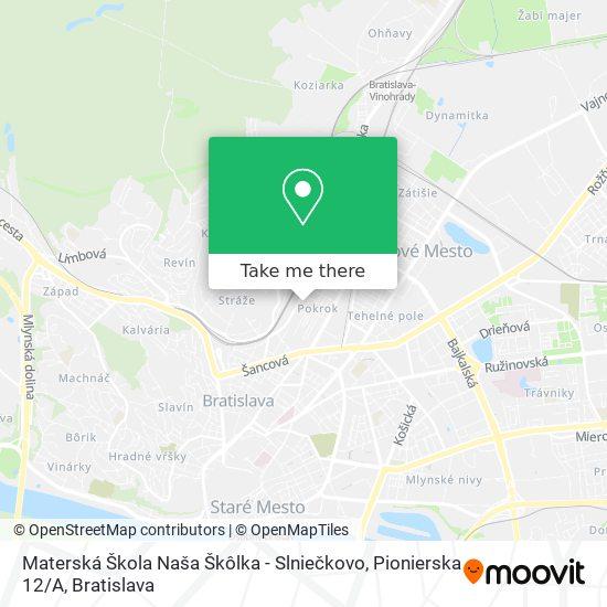 Materská Škola Naša Škôlka - Slniečkovo, Pionierska 12 / A map