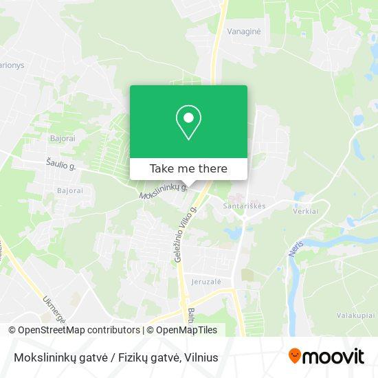 Mokslininkų gatvė / Fizikų gatvė map