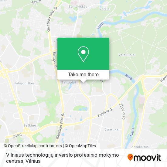 Vilniaus technologijų ir verslo profesinio mokymo centras map