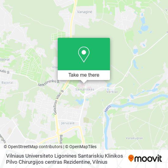 Vilniaus Universiteto Ligonines Santariskiu Klinikos Pilvo Chirurgijos centras Rezidentine map