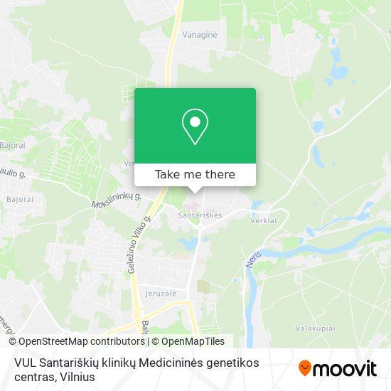 VUL Santariškių klinikų Medicininės genetikos centras map