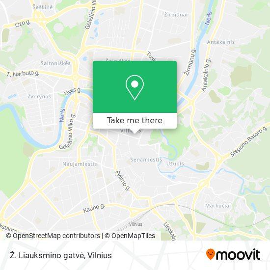Ž. Liauksmino gatvė map