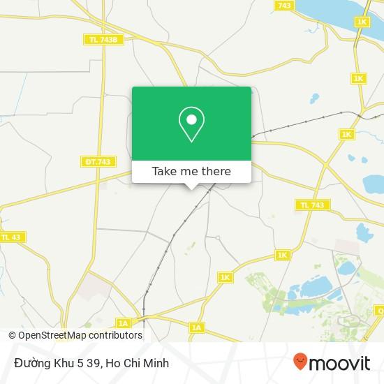 Đường Khu 5 39 map