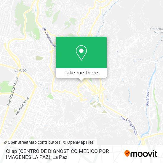 Cilap (CENTRO DE DIGNOSTICO MEDICO POR IMAGENES LA PAZ) map