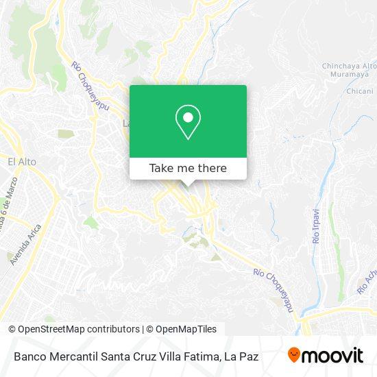 Banco Mercantil Santa Cruz Villa Fatima map