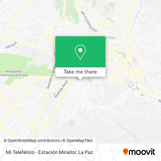 Mi Teleférico - Estación Mirador map