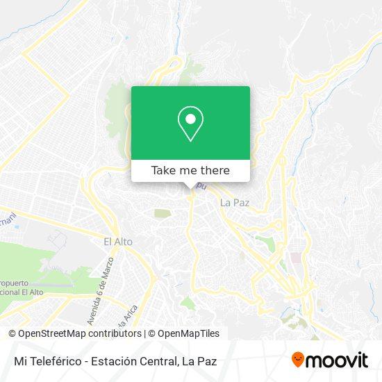 Mi Teleférico - Estación Central map
