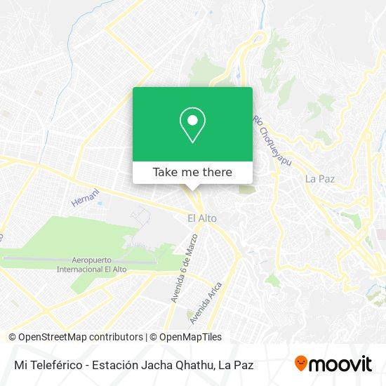 Mi Teleférico - Estación Jacha Qhathu map