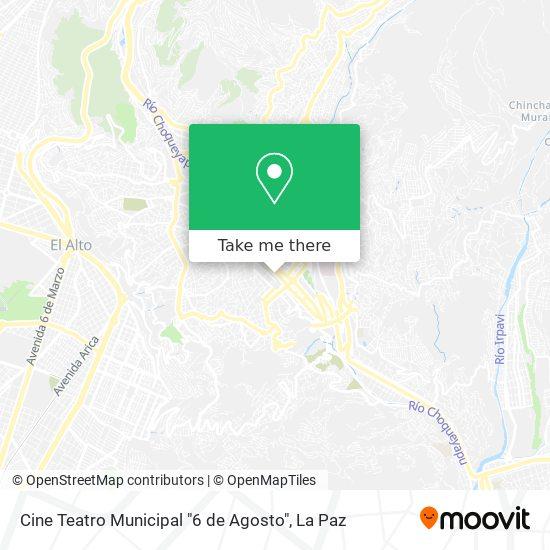 "Cine Teatro Municipal ""6 de Agosto"" map"