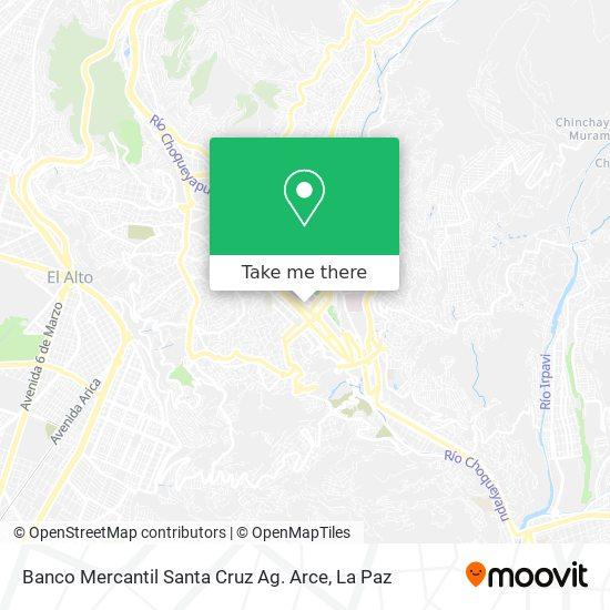 Banco Mercantil Santa Cruz Ag. Arce map