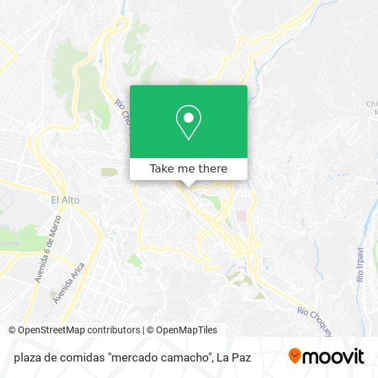 """plaza de comidas """"mercado camacho"""" map"""