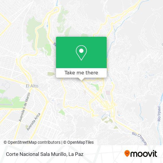 Corte Nacional Sala Murillo map